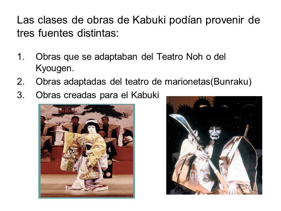 Las clases de obras de Kabuki podían provenir de tres fuentes distintas: 1.Obras que se adaptaban del Teatro Noh o del Kyougen. 2.Obras adaptadas del