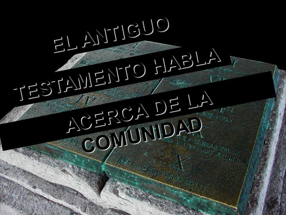 EL ANTIGUO TESTAMENTO HABLA ACERCA DE LA COMUNIDAD