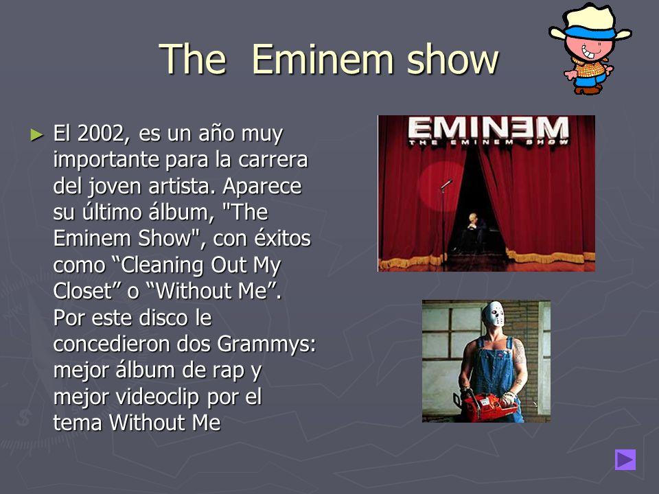 The Eminem show El 2002, es un año muy importante para la carrera del joven artista.