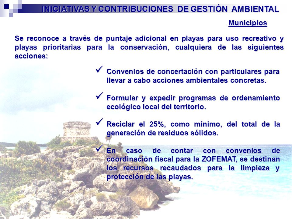 Se reconoce a través de puntaje adicional en playas para uso recreativo y playas prioritarias para la conservación, cualquiera de las siguientes accio