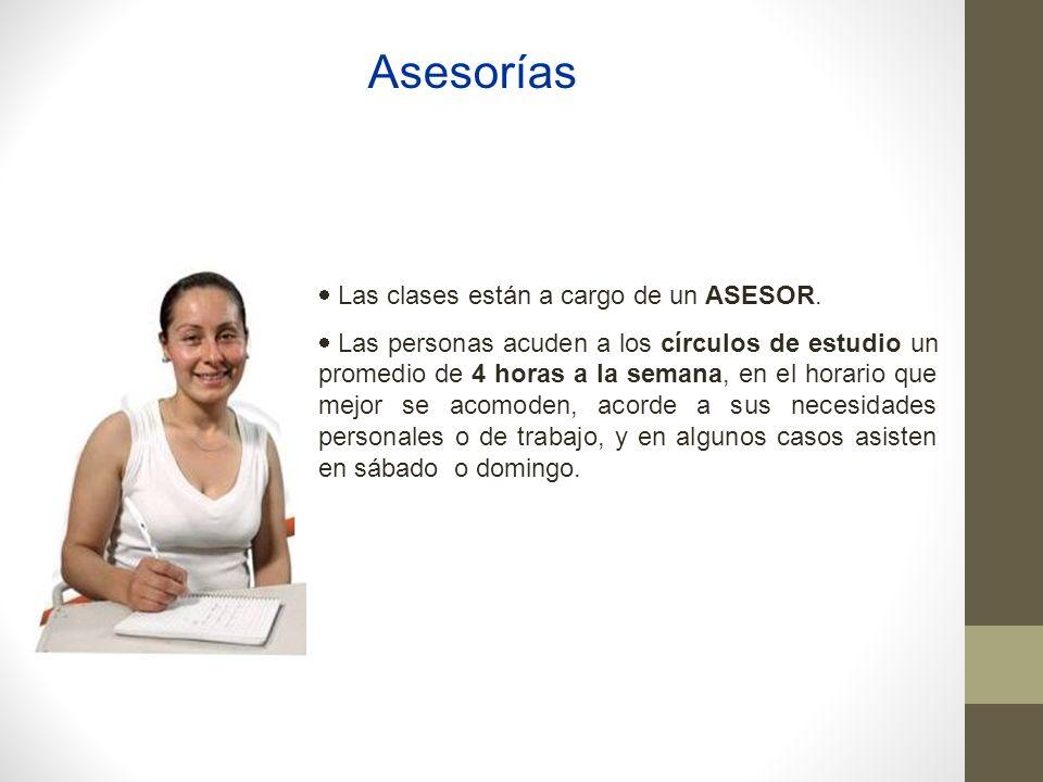 Las clases están a cargo de un ASESOR. Las personas acuden a los círculos de estudio un promedio de 4 horas a la semana, en el horario que mejor se ac