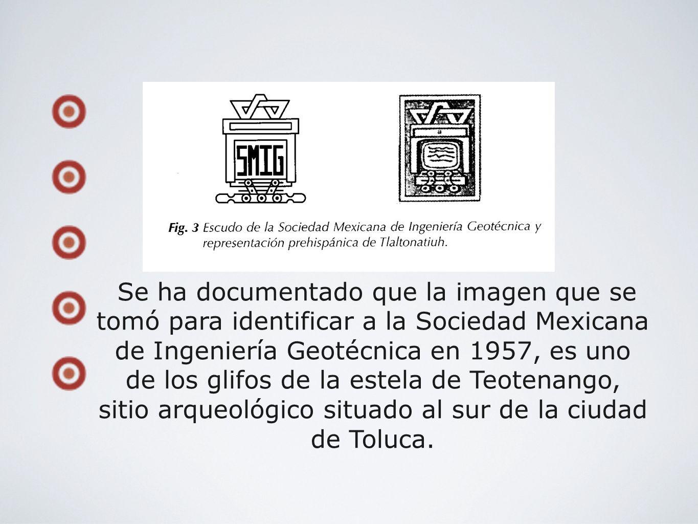 Se ha documentado que la imagen que se tomó para identificar a la Sociedad Mexicana de Ingeniería Geotécnica en 1957, es uno de los glifos de la estel
