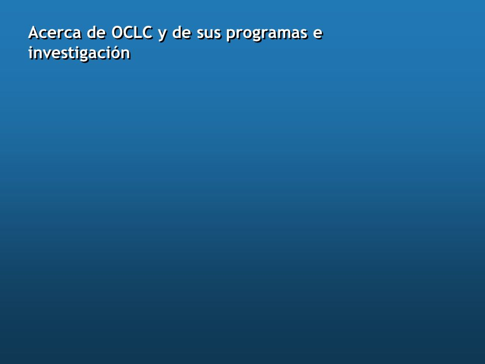 OCLC Fundada en 1967 en Ohio, EE.