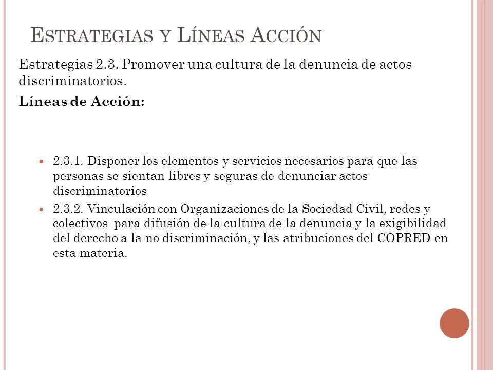 Estrategias 2.3.Promover una cultura de la denuncia de actos discriminatorios.