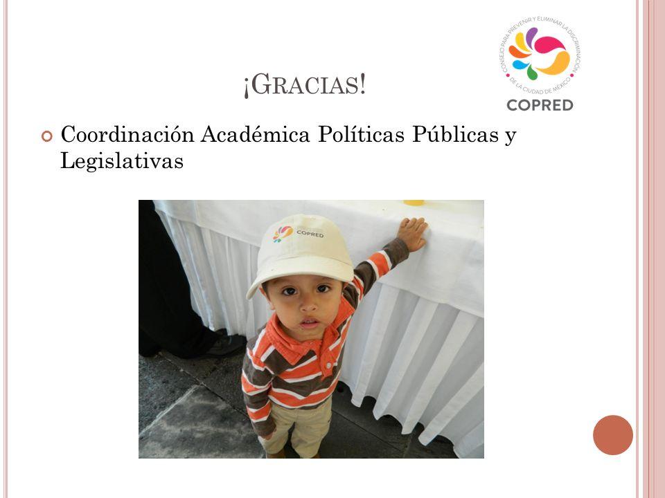 ¡G RACIAS ! Coordinación Académica Políticas Públicas y Legislativas