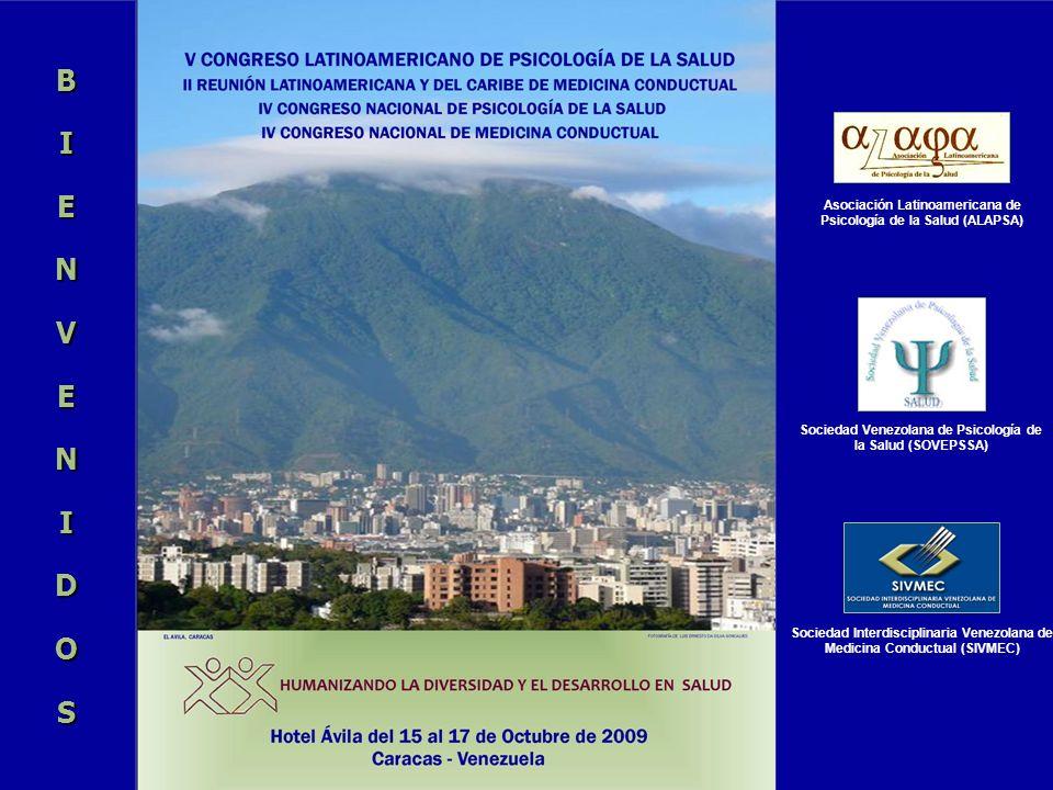 BIENVENIDOS Asociación Latinoamericana de Psicología de la Salud (ALAPSA) Sociedad Venezolana de Psicología de la Salud (SOVEPSSA) Sociedad Interdisci