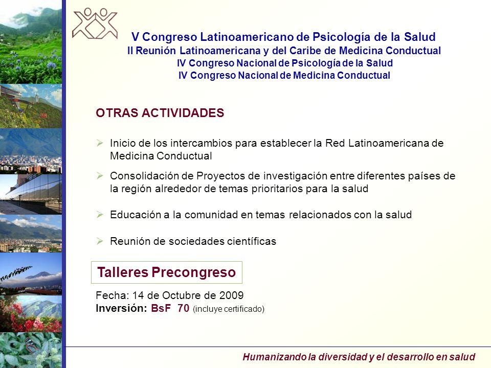 Humanizando la diversidad y el desarrollo en salud OTRAS ACTIVIDADES Inicio de los intercambios para establecer la Red Latinoamericana de Medicina Con