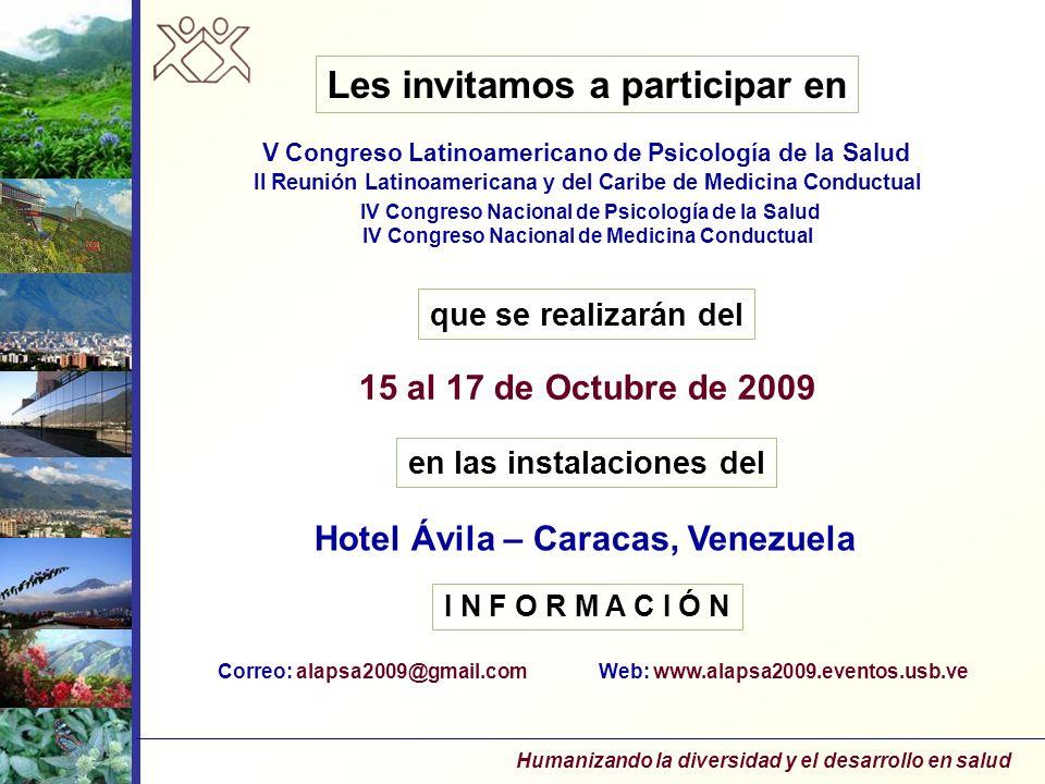 V Congreso Latinoamericano de Psicología de la Salud 15 al 17 de Octubre de 2009 Hotel Ávila – Caracas, Venezuela II Reunión Latinoamericana y del Car