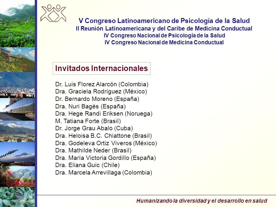 Invitados Internacionales V Congreso Latinoamericano de Psicología de la Salud II Reunión Latinoamericana y del Caribe de Medicina Conductual IV Congr