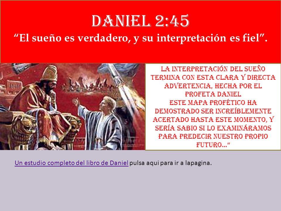Daniel 2:45 de la montaña se desprendió una piedra sin intervención de manos, la cual desmenuzó el hierro, el bronce, el barro cocido, la plata y el o