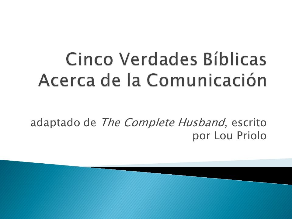 adaptado de The Complete Husband, escrito por Lou Priolo