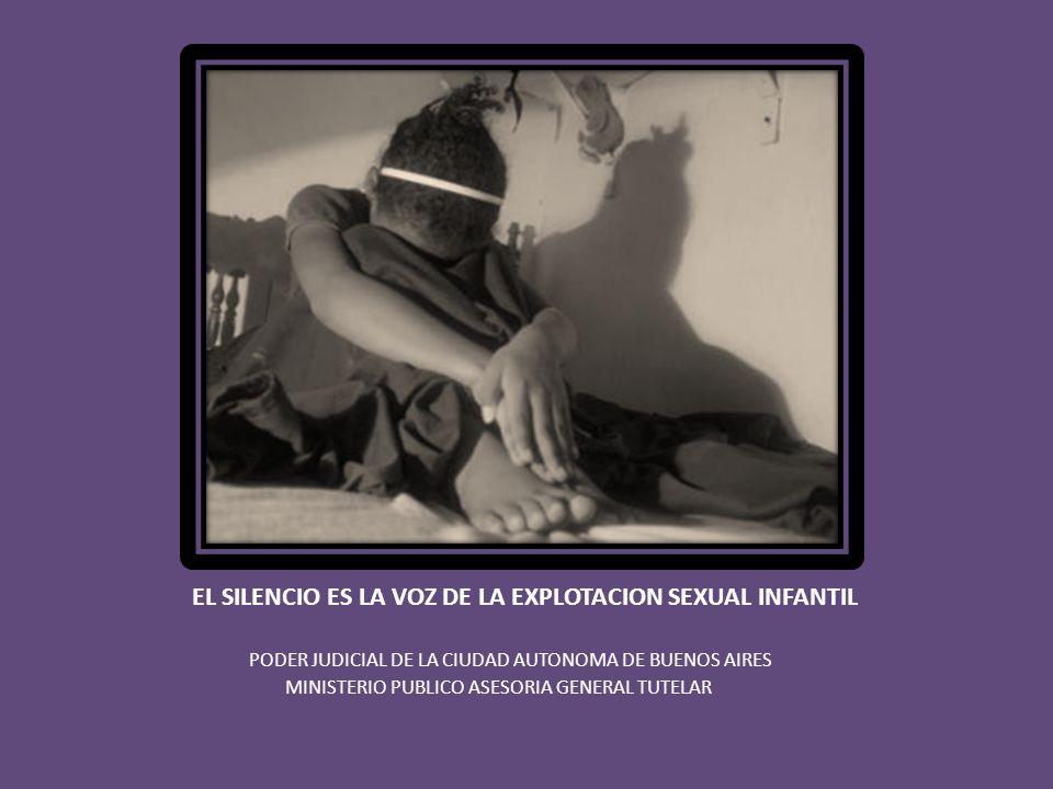 EL SILENCIO ES LA VOZ DE LA EXPLOTACION SEXUAL INFANTIL PODER JUDICIAL DE LA CIUDAD AUTONOMA DE BUENOS AIRES MINISTERIO PUBLICO ASESORIA GENERAL TUTELAR