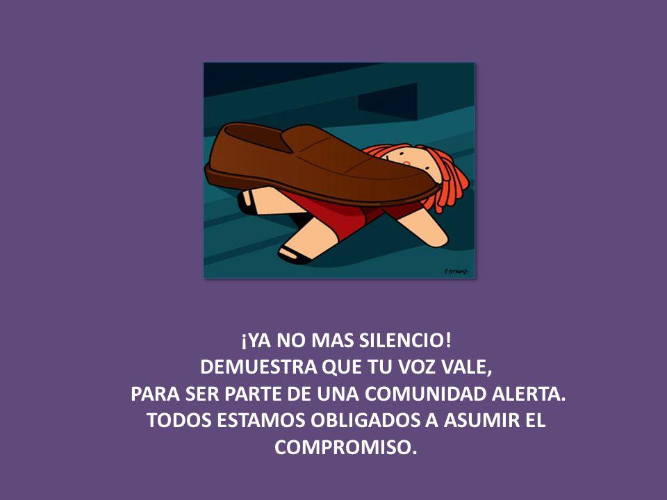 ¡YA NO MAS SILENCIO. DEMUESTRA QUE TU VOZ VALE, PARA SER PARTE DE UNA COMUNIDAD ALERTA.
