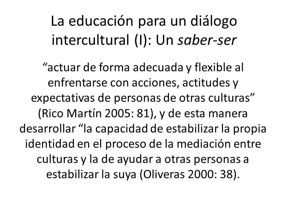 La educación para un diálogo intercultural (I): Un saber-ser actuar de forma adecuada y flexible al enfrentarse con acciones, actitudes y expectativas