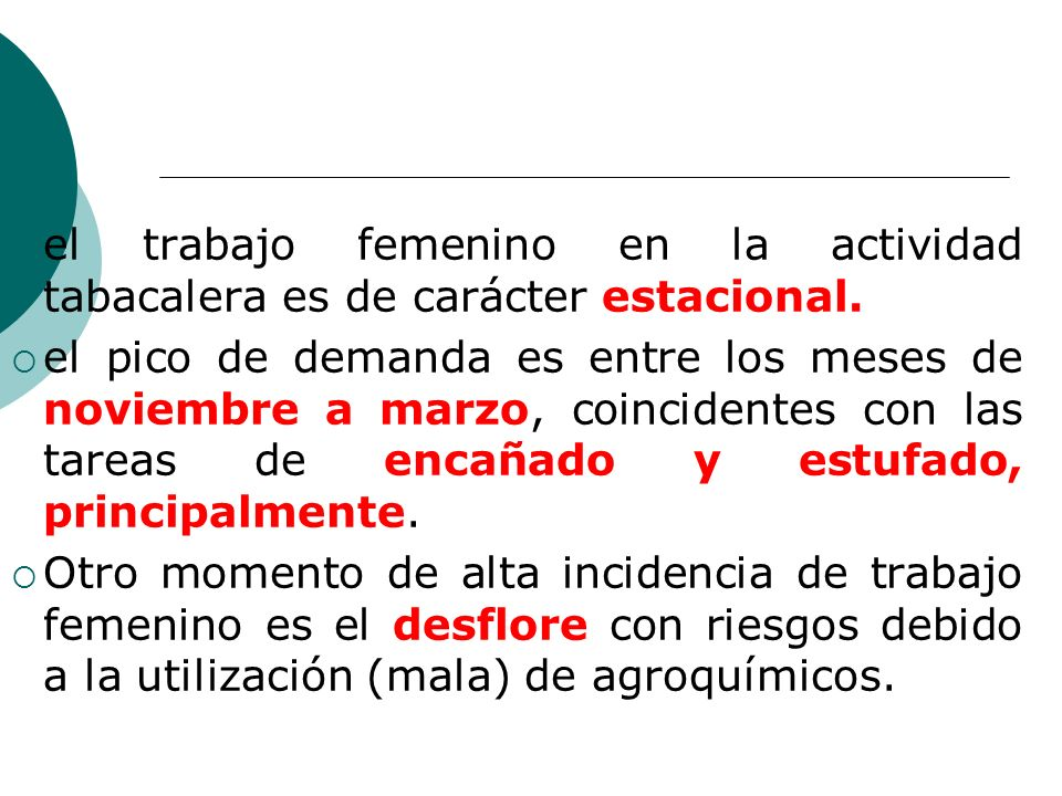 el trabajo femenino en la actividad tabacalera es de carácter estacional.