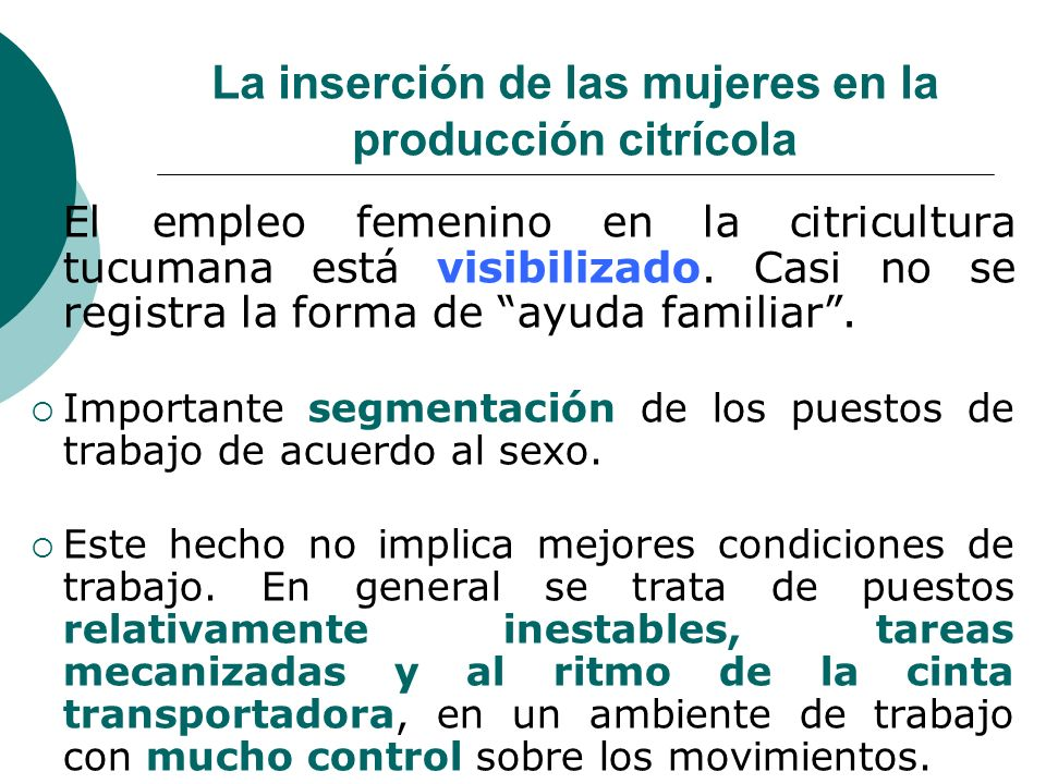 El empleo femenino en la citricultura tucumana está visibilizado.