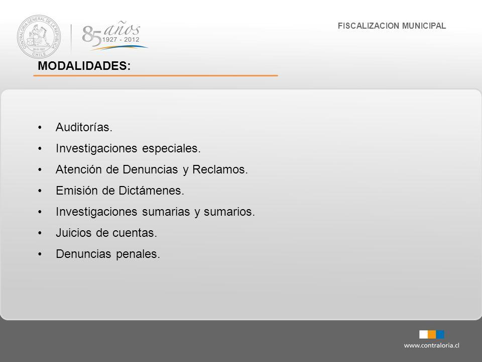 FISCALIZACION MUNICIPAL MODALIDADES: Auditorías. Investigaciones especiales. Atención de Denuncias y Reclamos. Emisión de Dictámenes. Investigaciones