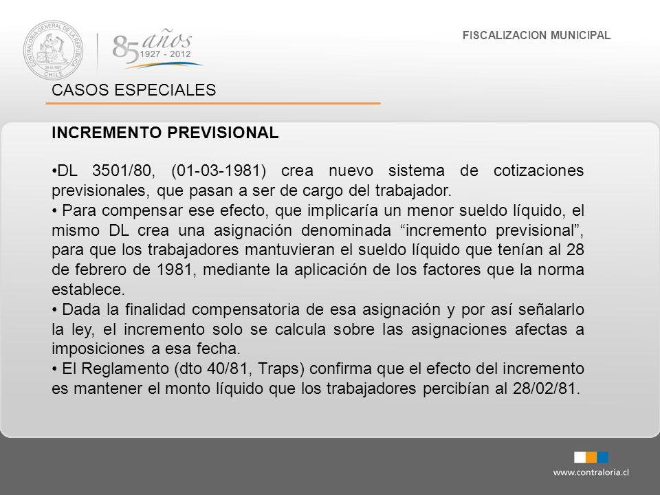 FISCALIZACION MUNICIPAL CASOS ESPECIALES INCREMENTO PREVISIONAL DL 3501/80, (01-03-1981) crea nuevo sistema de cotizaciones previsionales, que pasan a