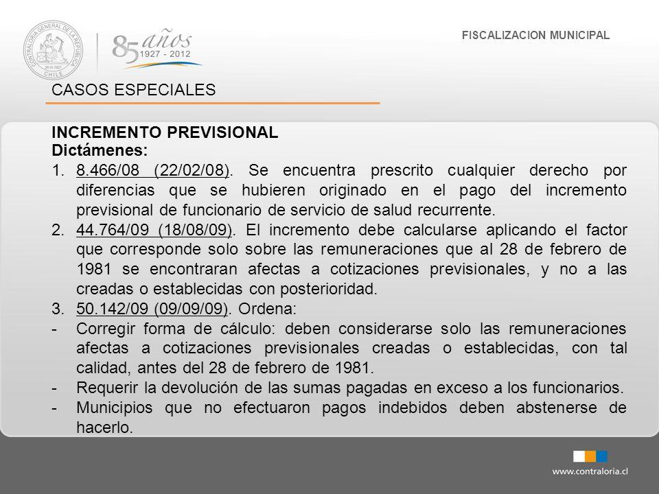 FISCALIZACION MUNICIPAL CASOS ESPECIALES INCREMENTO PREVISIONAL Dictámenes: 1.8.466/08 (22/02/08). Se encuentra prescrito cualquier derecho por difere