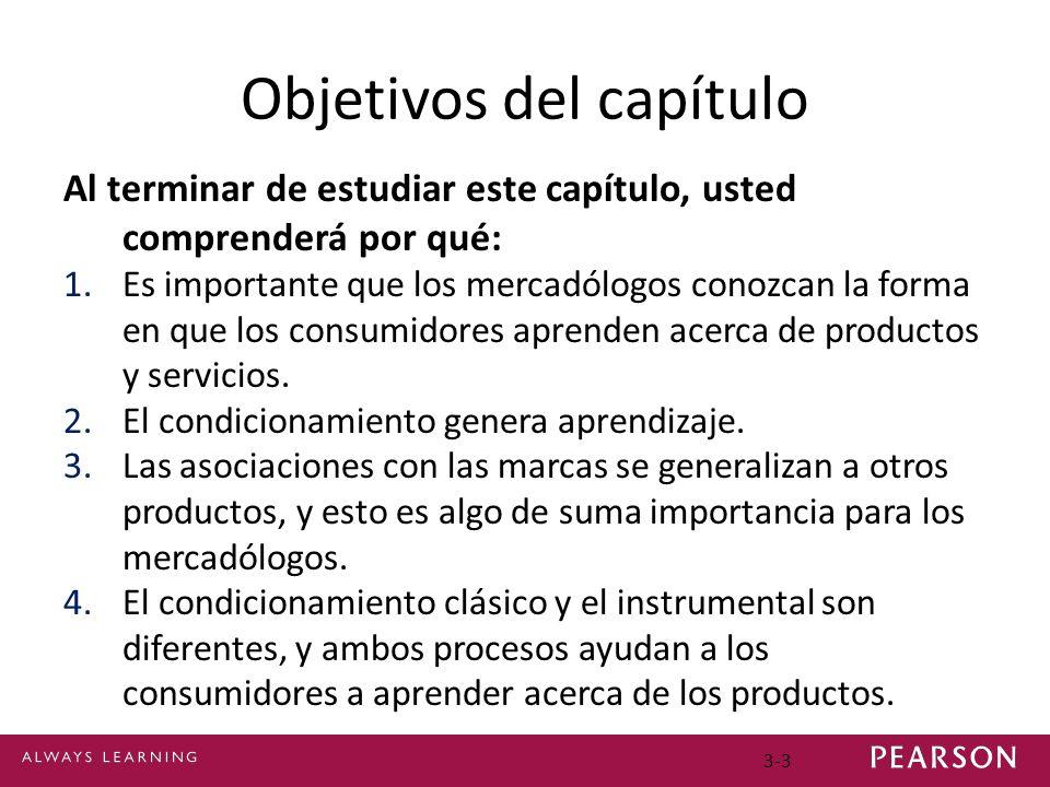 3-4 Objetivos de aprendizaje (continuación) 5.Los consumidores aprenden acerca de los productos al observar el comportamiento de otros.