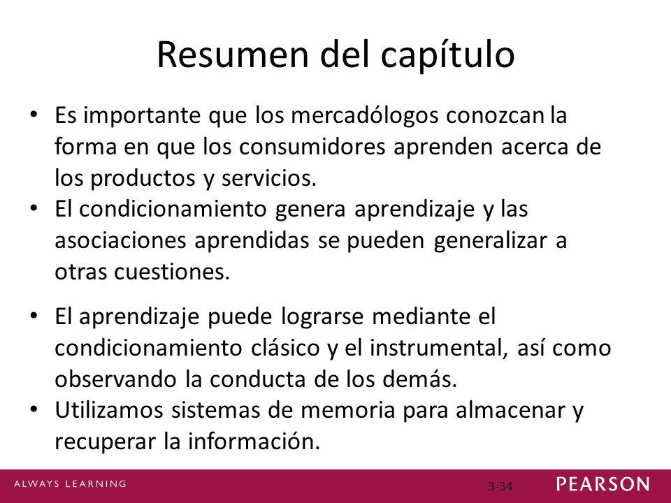 3-34 Resumen del capítulo Es importante que los mercadólogos conozcan la forma en que los consumidores aprenden acerca de los productos y servicios. E