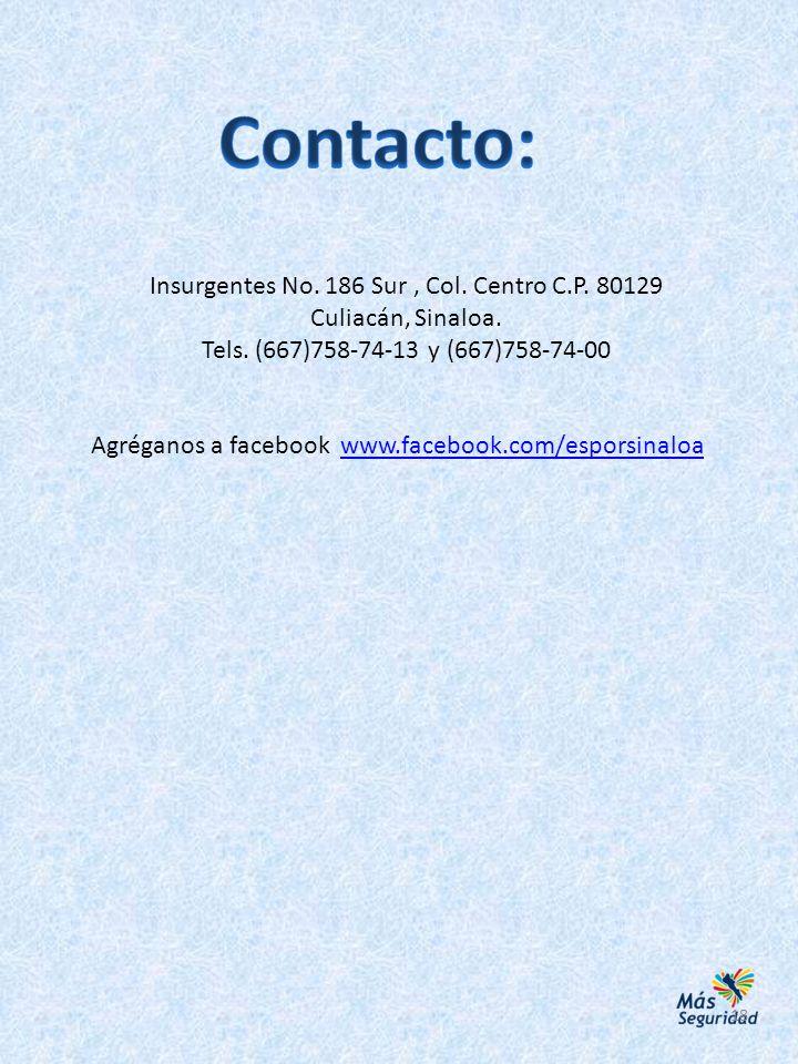 18 Insurgentes No. 186 Sur, Col. Centro C.P. 80129 Culiacán, Sinaloa. Tels. (667)758-74-13 y (667)758-74-00 Agréganos a facebook www.facebook.com/espo