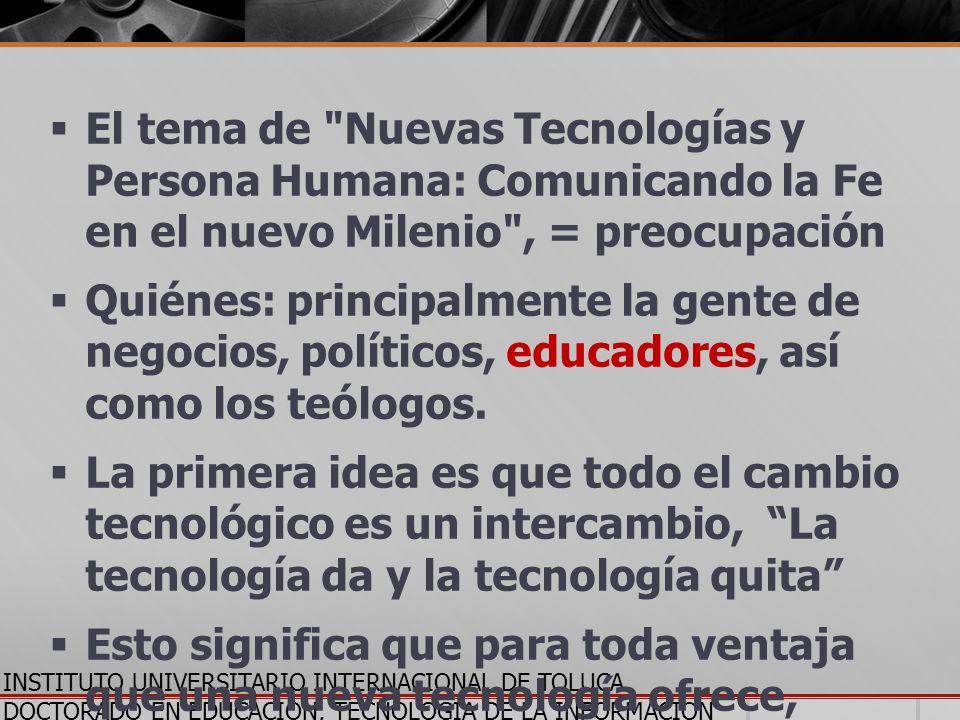 INSTITUTO UNIVERSITARIO INTERNACIONAL DE TOLUCA DOCTORADO EN EDUCACION, TECNOLOGIA DE LA INFORMACION Y LA COMUNICACION El tema de
