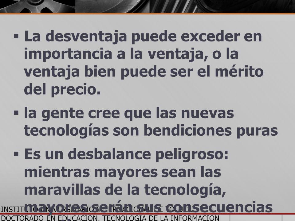 INSTITUTO UNIVERSITARIO INTERNACIONAL DE TOLUCA DOCTORADO EN EDUCACION, TECNOLOGIA DE LA INFORMACION Y LA COMUNICACION La desventaja puede exceder en