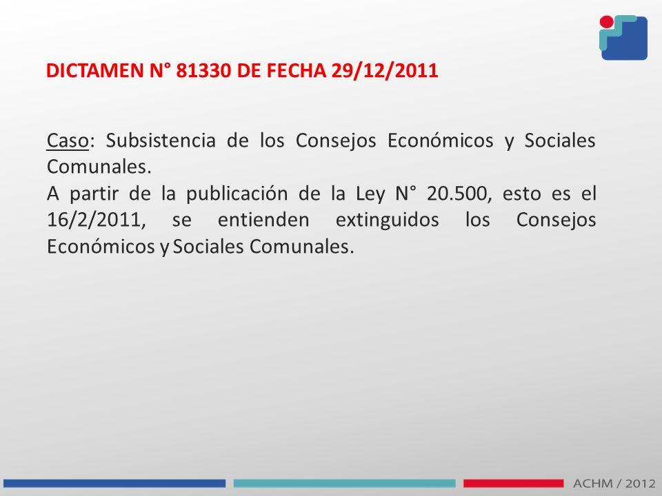 DICTAMEN N° 81330 DE FECHA 29/12/2011 Caso: Subsistencia de los Consejos Económicos y Sociales Comunales. A partir de la publicación de la Ley N° 20.5