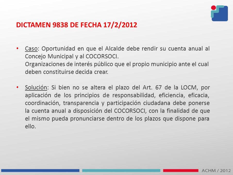 DICTAMEN 9838 DE FECHA 17/2/2012 Caso: Oportunidad en que el Alcalde debe rendir su cuenta anual al Concejo Municipal y al COCORSOCI. Organizaciones d