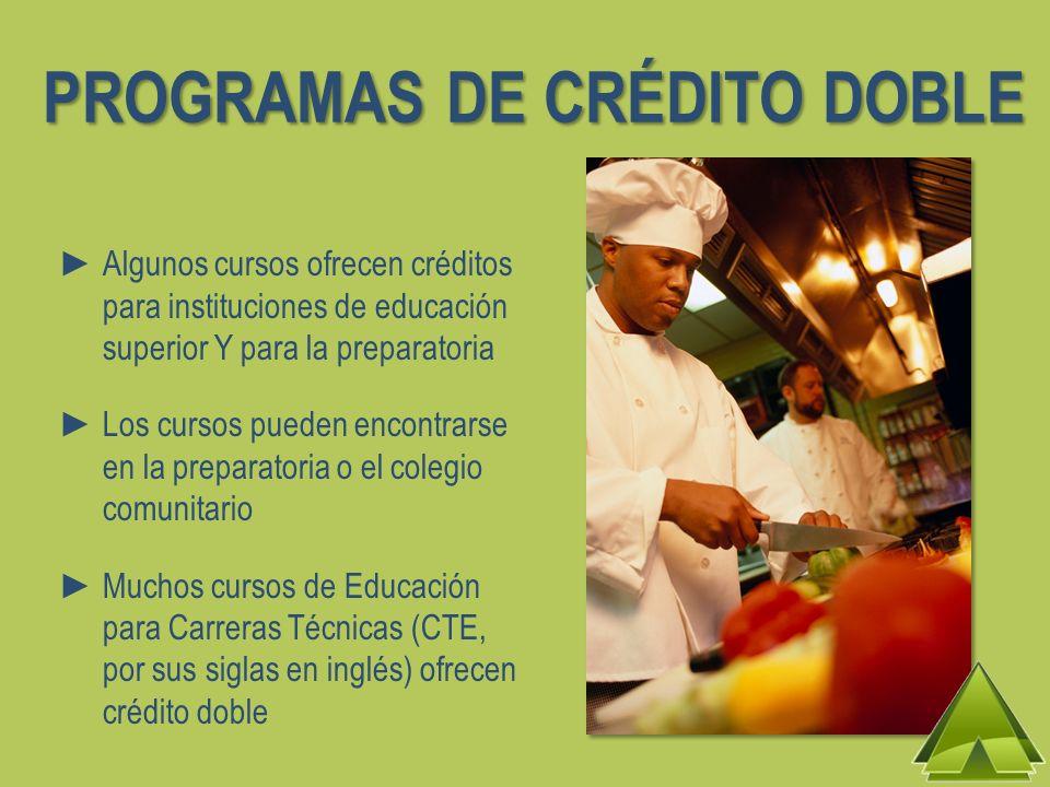 Algunos cursos ofrecen créditos para instituciones de educación superior Y para la preparatoria Los cursos pueden encontrarse en la preparatoria o el