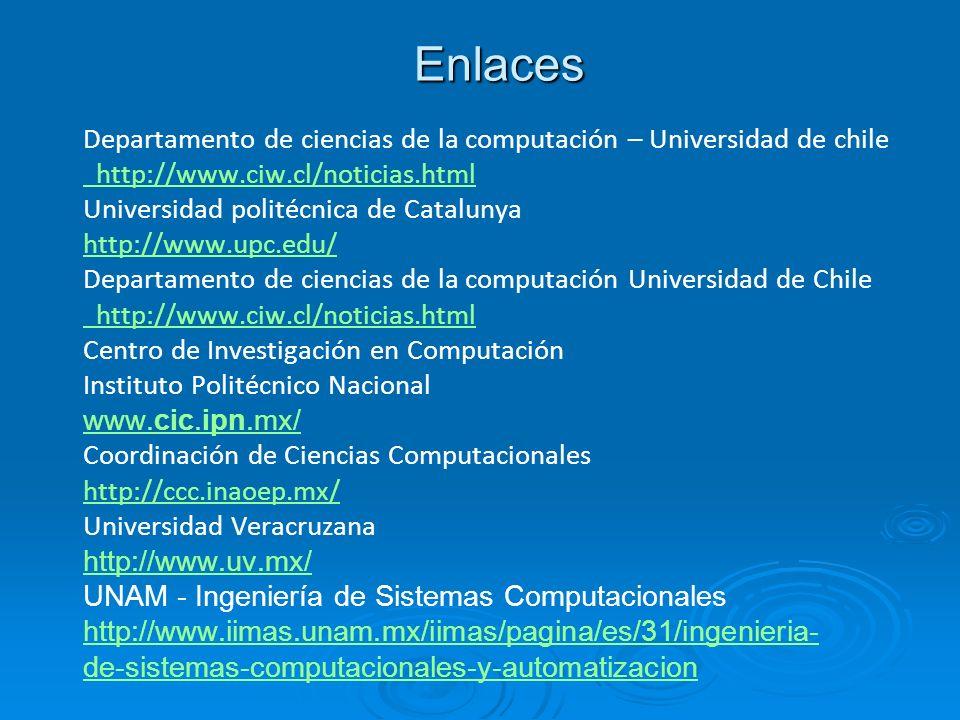 Enlaces Departamento de ciencias de la computación – Universidad de chile http://www.ciw.cl/noticias.html Universidad politécnica de Catalunya http://