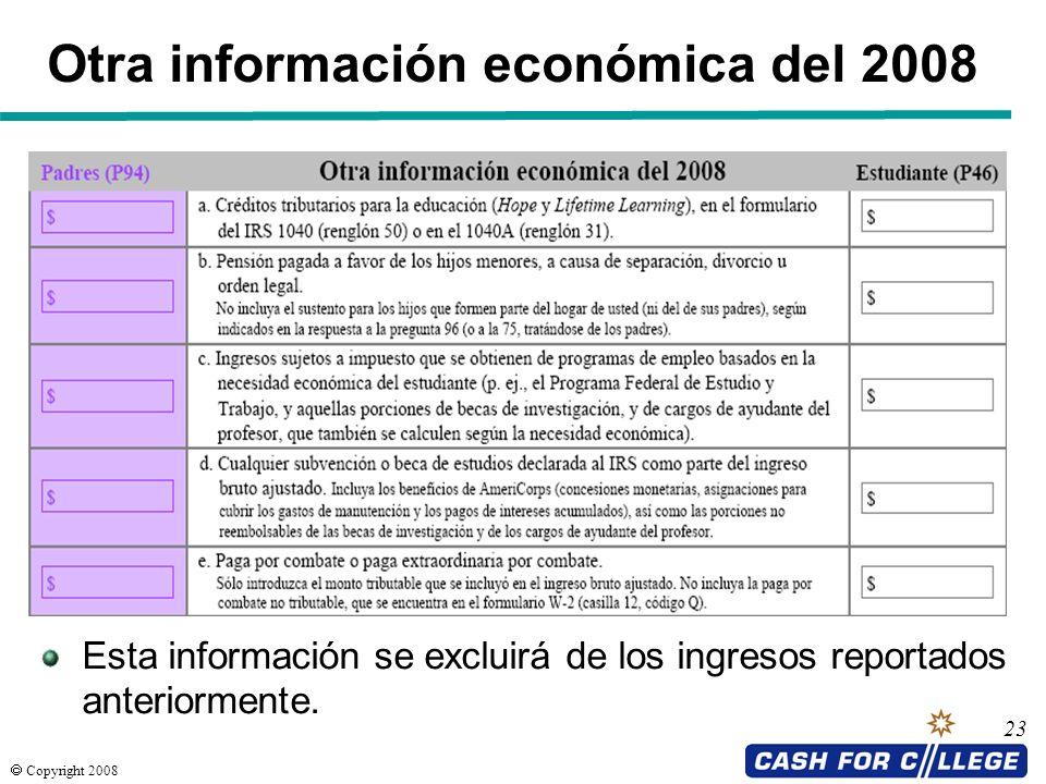 Copyright 2008 23 Otra información económica del 2008 Esta información se excluirá de los ingresos reportados anteriormente.