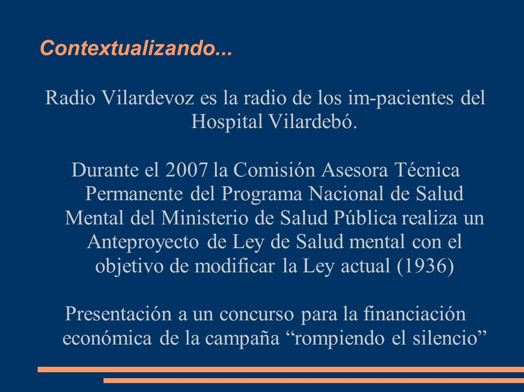 Contextualizando... Radio Vilardevoz es la radio de los im-pacientes del Hospital Vilardebó.