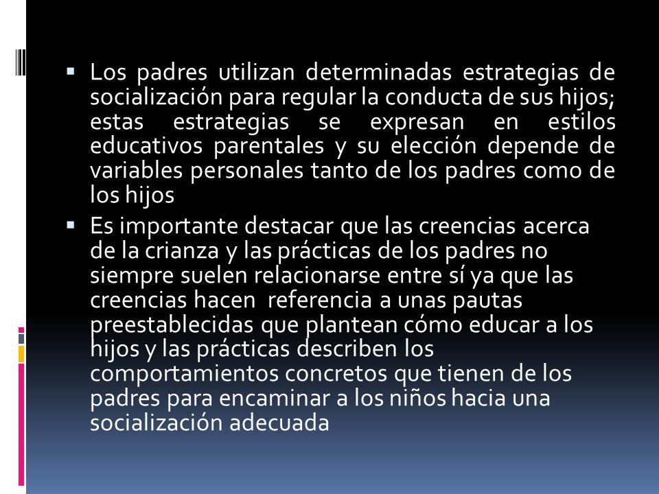 Las dimensiones fundamentales con las que se ayudan los padres para realizar la socialización son el apoyo y el control.