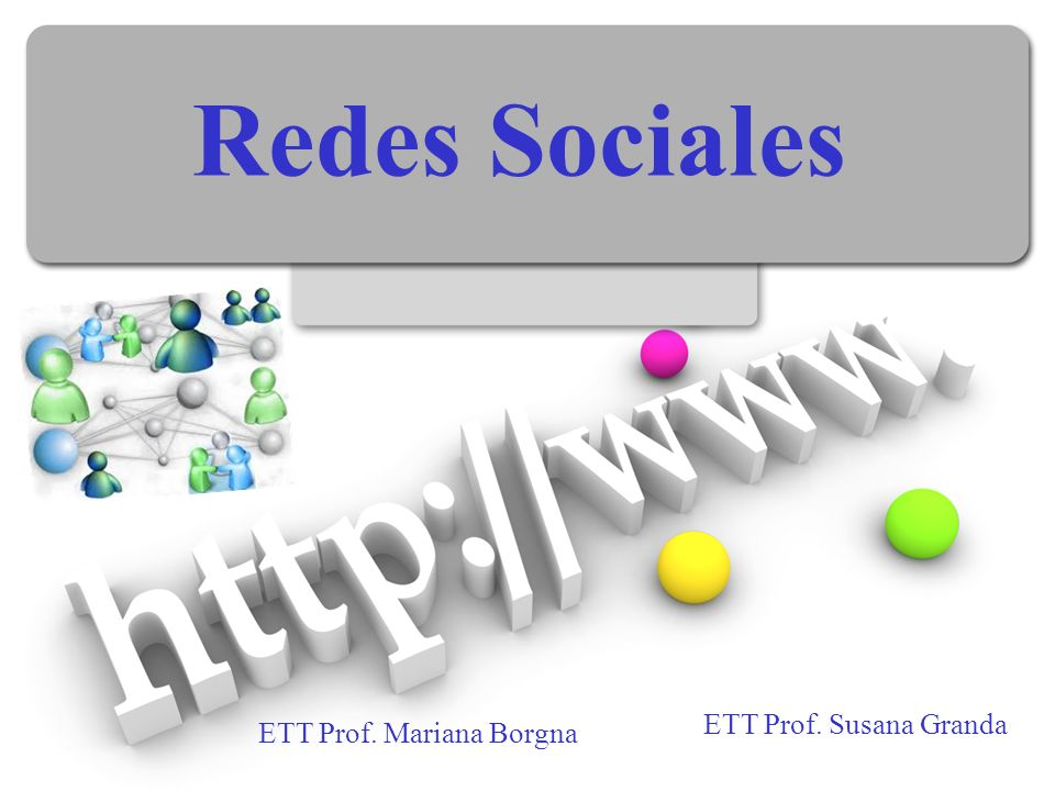 Redes Sociales ETT Prof. Mariana Borgna ETT Prof. Susana Granda