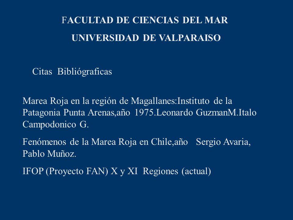 FACULTAD DE CIENCIAS DEL MAR UNIVERSIDAD DE VALPARAISO Citas Bibliógraficas Marea Roja en la región de Magallanes:Instituto de la Patagonia Punta Aren