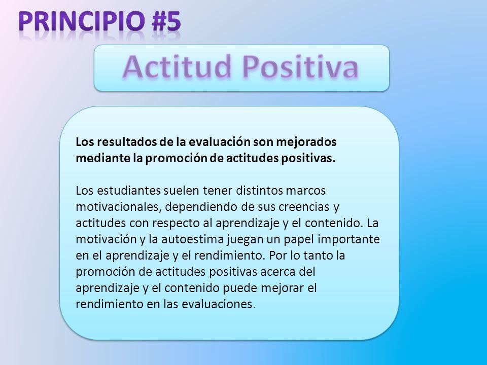 Los resultados de la evaluación son mejorados mediante la promoción de actitudes positivas.