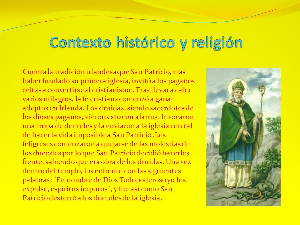 Cuenta la tradición irlandesa que San Patricio, tras haber fundado su primera iglesia, invitó a los paganos celtas a convertirse al cristianismo. Tras