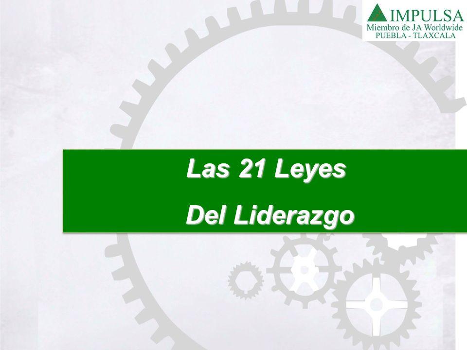 6.- La ley del terreno firme La confianza es el fundamento del liderazgo.