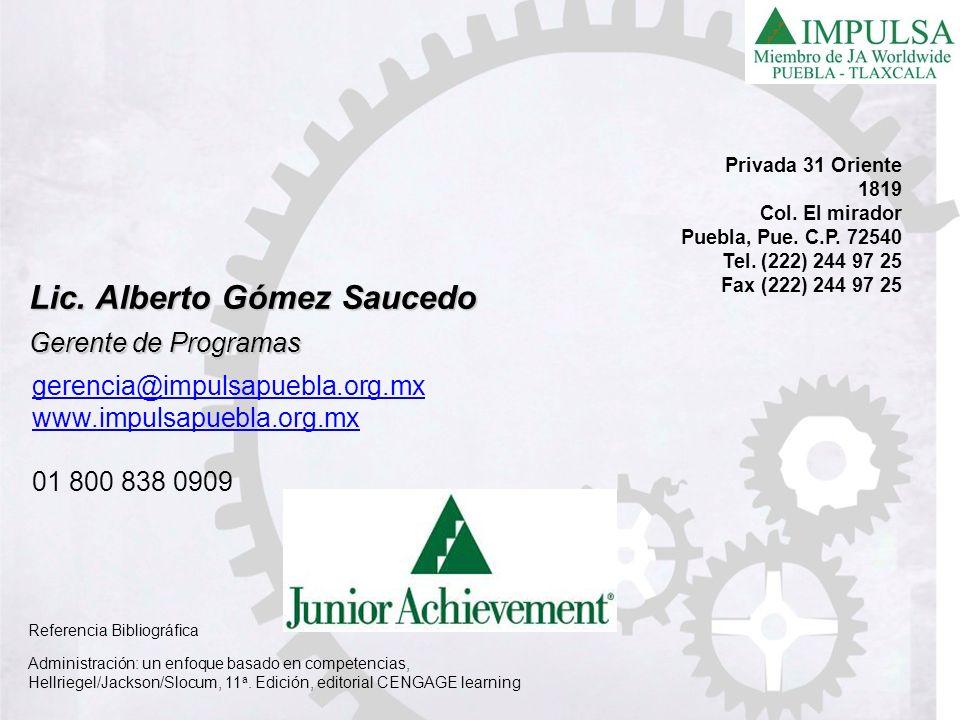 Privada 31 Oriente 1819 Col. El mirador Puebla, Pue. C.P. 72540 Tel. (222) 244 97 25 Fax (222) 244 97 25 Lic. Alberto Gómez Saucedo Gerente de Program