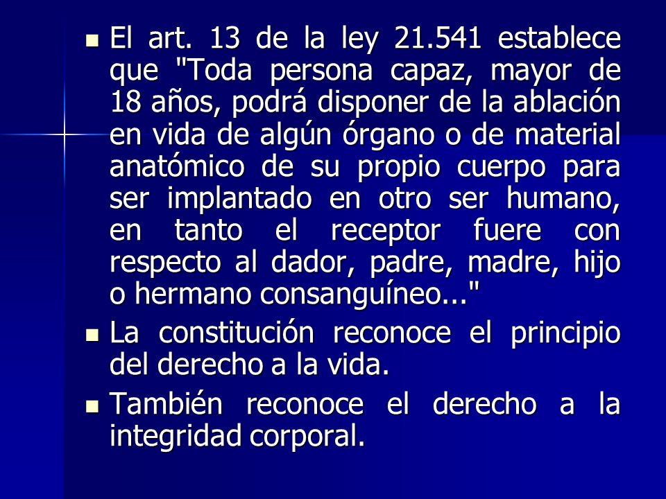 El art. 13 de la ley 21.541 establece que