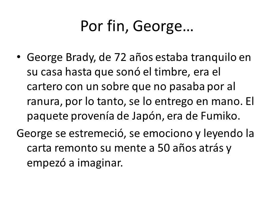 Por fin, George… George Brady, de 72 años estaba tranquilo en su casa hasta que sonó el timbre, era el cartero con un sobre que no pasaba por al ranur