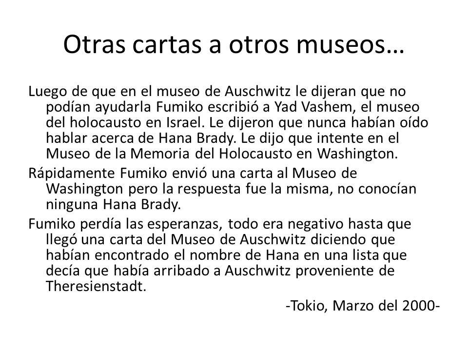 Otras cartas a otros museos… Luego de que en el museo de Auschwitz le dijeran que no podían ayudarla Fumiko escribió a Yad Vashem, el museo del holoca
