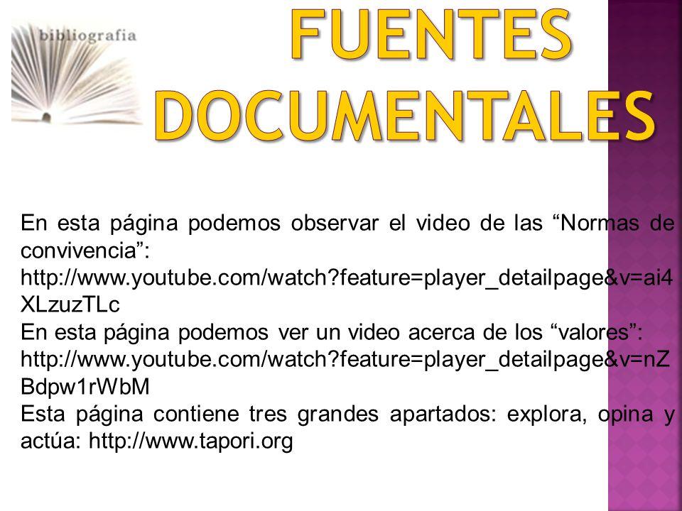 En esta página podemos observar el video de las Normas de convivencia: http://www.youtube.com/watch?feature=player_detailpage&v=ai4 XLzuzTLc En esta p