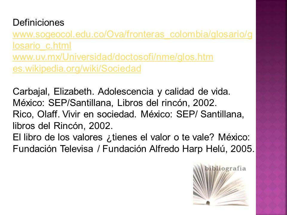 Definiciones www.sogeocol.edu.co/Ova/fronteras_colombia/glosario/g losario_c.html www.uv.mx/Universidad/doctosofi/nme/glos.htm es.wikipedia.org/wiki/S