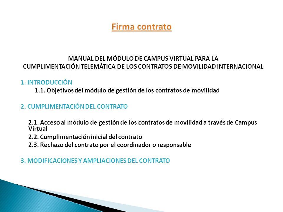 MANUAL DEL MÓDULO DE CAMPUS VIRTUAL PARA LA CUMPLIMENTACIÓN TELEMÁTICA DE LOS CONTRATOS DE MOVILIDAD INTERNACIONAL 1. INTRODUCCIÓN 1.1. Objetivos del
