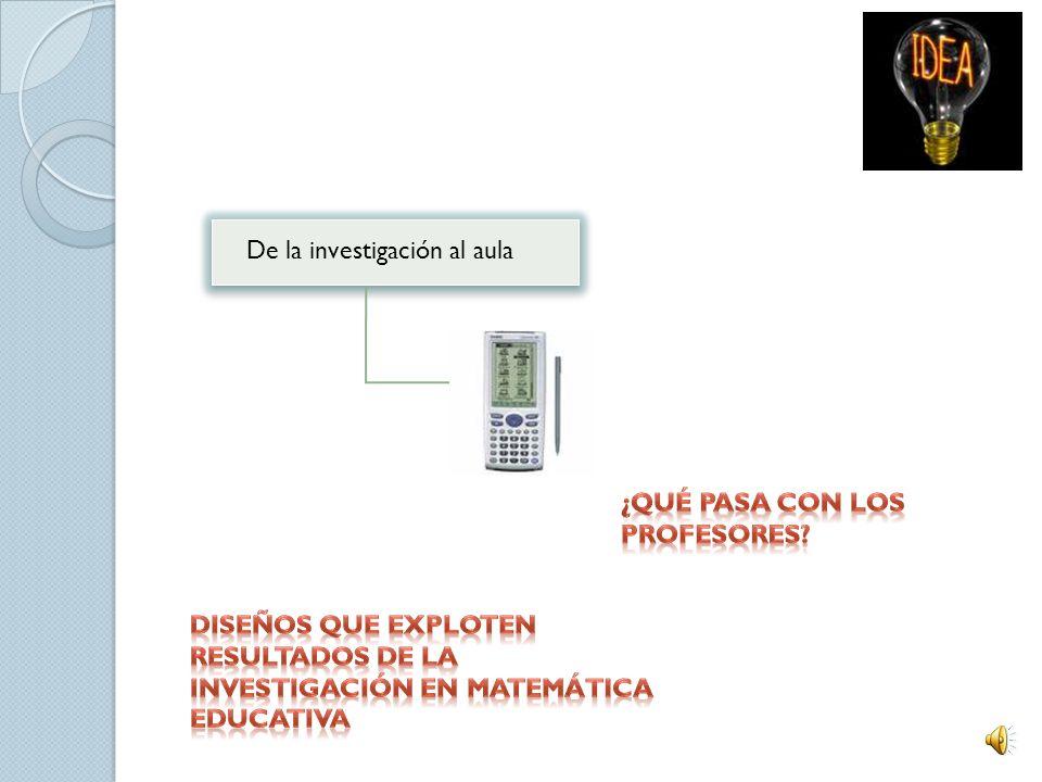 3. El uso inteligente de la calculadora en el aula HIPÓTESIS FUNDAMENTAL No interesa el uso en sí de la calculadora, sino el programa de investigación