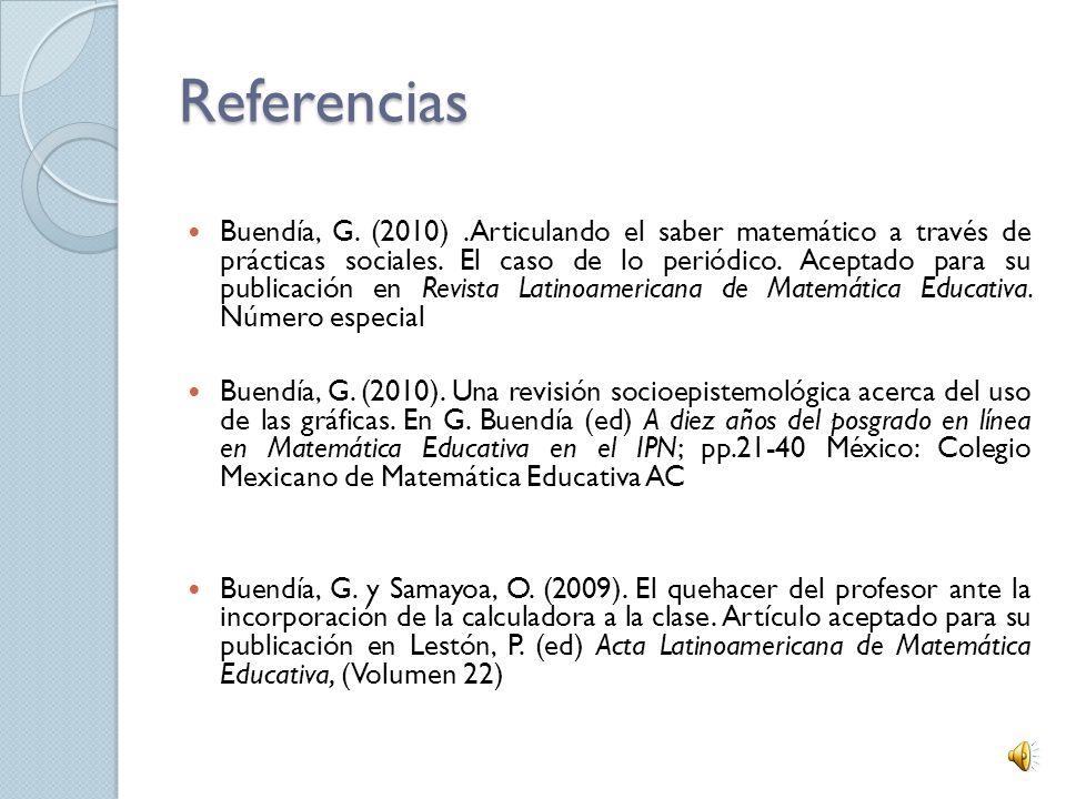 Idea general 1. Proponiendo epistemologías de prácticas sociales 2. El uso de las gráficas 3. El uso inteligente de la calculadora en el aula