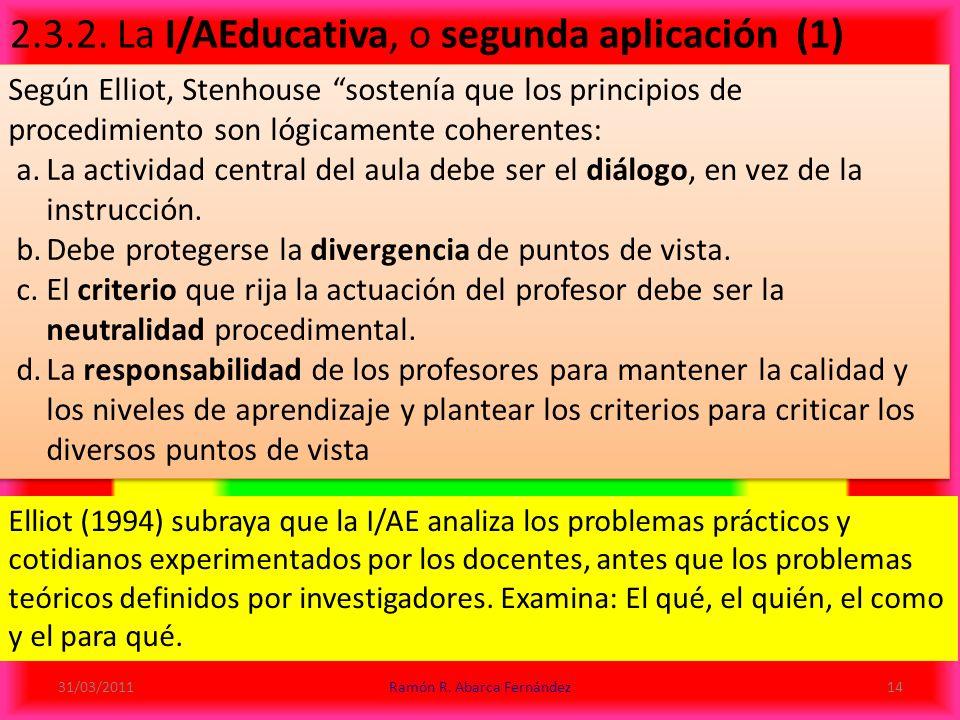 Elliot (1994) subraya que la I/AE analiza los problemas prácticos y cotidianos experimentados por los docentes, antes que los problemas teóricos definidos por investigadores.